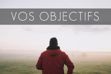 Vos Objectifs